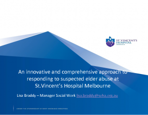 Braddy, LisaAn innovative and comprehensive approach to responding to suspected elder abuse at  St.Vincent's Hospital Melbourne