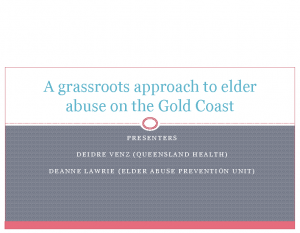 Lawrie, Deanne / Venz, DeidreA grassroots approach to elder abuse on the Gold Coast